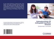 Copertina di Pathophysiology Of Orthopedic-traumatic Diseases