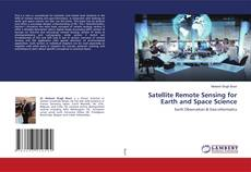 Bookcover of Satellite Remote Sensing for Earth and Space Science