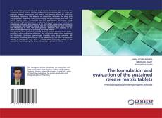 Borítókép a  The formulation and evaluation of the sustained release matrix tablets - hoz