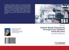 Bookcover of Interest Based Interactivity Through Cross Platform Using Big Data