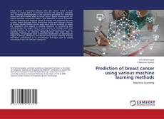 Buchcover von Prediction of breast cancer using various machine learning methods