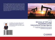 Copertina di Oil Crisis of 1973 and Foundation of the International Energy Agency
