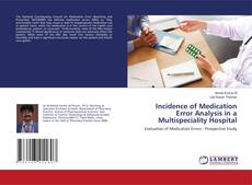 Bookcover of Incidence of Medication Error Analysis in a Multispeciality Hospital