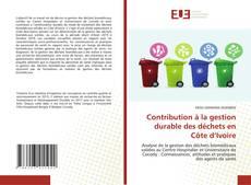 Couverture de Contribution à la gestion durable des déchets en Côte d'Ivoire