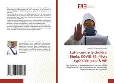 Bookcover of Lutte contre le choléra, Ebola, COVID-19, fièvre typhoïde, palu & VIH