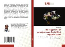 Couverture de Heidegger mis en entretien avec des initiés à la parole sacrée