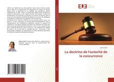 Bookcover of La doctrine de l'autorité de la concurrence