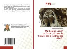 Couverture de RAZ (remise à zéro) La fin de l'histoire de France, par la traîtrise des élites?