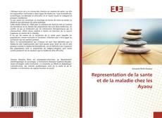 Bookcover of Representation de la sante et de la maladie chez les Ayaou