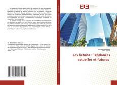 Bookcover of Les bétons : Tendances actuelles et futures