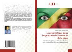 Bookcover of La pragmatique dans l'expression de l'insulte et de la gêne