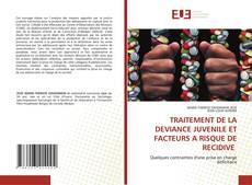 Bookcover of TRAITEMENT DE LA DEVIANCE JUVENILE ET FACTEURS A RISQUE DE RECIDIVE