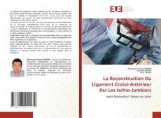 Buchcover von La Reconstruction Du Ligament Croisé Antérieur Par Les Ischio-Jambiers