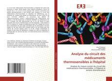 Analyse du circuit des médicaments thermosensibles à l'hôpital kitap kapağı