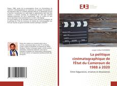 Bookcover of La politique cinématographique de l'État du Cameroun de 1988 à 2020