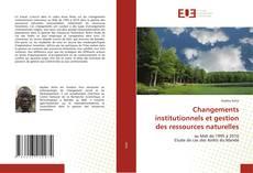 Couverture de Changements institutionnels et gestion des ressources naturelles
