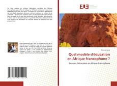 Bookcover of Quel modèle d'éducation en Afrique francophone ?
