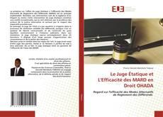 Bookcover of Le Juge Étatique et L'Efficacité des MARD en Droit OHADA