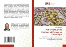 Institutions, Dette Publique et Croissance Économique kitap kapağı