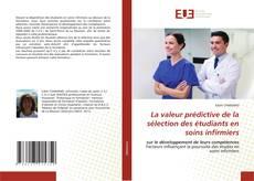 Обложка La valeur prédictive de la sélection des étudiants en soins infirmiers