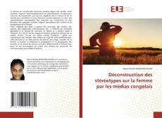 Copertina di Déconstruction des stéréotypes sur la femme par les médias congolais