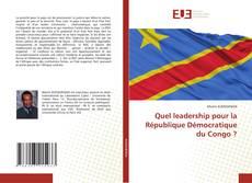 Quel leadership pour la République Démocratique du Congo ?的封面