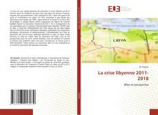 Bookcover of La crise libyenne 2011-2018