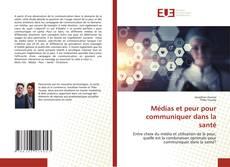 Bookcover of Médias et peur pour communiquer dans la santé
