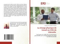 Обложка La charge physique de travail au CHU de Libreville