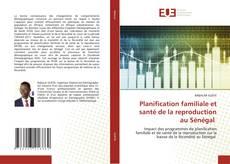 Bookcover of Planification familiale et santé de la reproduction au Sénégal