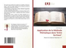 """Bookcover of Application de la Méthode Thématique dans """"Entre les Eaux"""""""