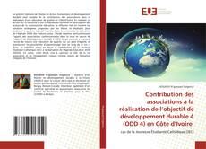 Bookcover of Contribution des associations à la réalisation de l'objectif de développement durable 4 (ODD 4) en C?te d'Ivoire: