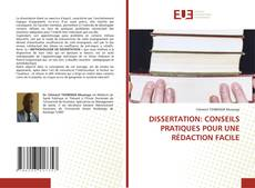Bookcover of DISSERTATION: CONSEILS PRATIQUES POUR UNE RÉDACTION FACILE