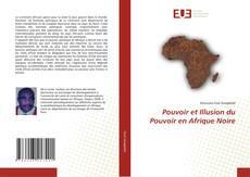 Bookcover of Pouvoir et Illusion du Pouvoir en Afrique Noire