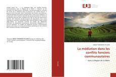 Bookcover of La médiation dans les conflits fonciers communautaires