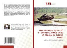 Bookcover of PROLIFÉRATION DES ALPC ET CONFLITS ARMÉS DANS LA RÉGION DU FLEUVE MANO
