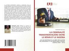 Bookcover of LA CRIMINALITÉ TRANSFRONTALIÈRE ENTRE LE BÉNIN ET LE NIGÉRIA