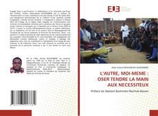 Bookcover of L'AUTRE, MOI-MEME : OSER TENDRE LA MAIN AUX NECESSITEUX