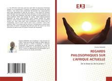 Bookcover of REGARDS PHILOSOPHIQUES SUR L'AFRIQUE ACTUELLE