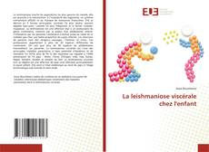 Bookcover of La leishmaniose viscérale chez l'enfant