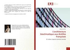 Bookcover of L'architecture bioclimatique aux Antilles françaises