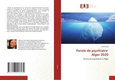 Bookcover of Parole de psychiatre Alger 2020