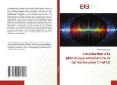 Introduction à la phonétique articulatoire et corrective pour L1 et L2的封面