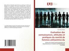 Portada del libro de Evaluation des connaissances, attitudes et pratiques du comité de femmes utilisantrice du