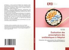Bookcover of Évaluation des prescriptions des antibiotiques à l'Hôpital