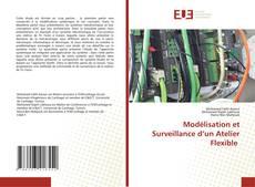 Bookcover of Modélisation et Surveillance d'un Atelier Flexible