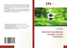 Exercices et problemes corrigies, circuits electriques的封面