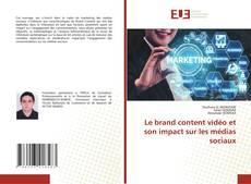 Le brand content vidéo et son impact sur les médias sociaux的封面