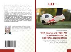 VITA-IMANA, UN FREIN AU DEVELOPPEMENT DU FOOTBALL EN RDCONGO的封面