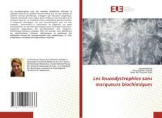 Bookcover of Les leucodystrophies sans marqueurs biochimiques